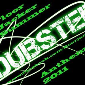 Floor Jacker Summer Dubstep Anthems 2011 (Part 1)