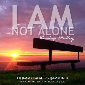 DJ Jimmy Palacios - I am Not Alone Worship Medley 2017