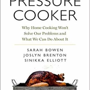 Pressure Cooker Why Home Cooking Wont Solve Our Problems and What We Can Do About It