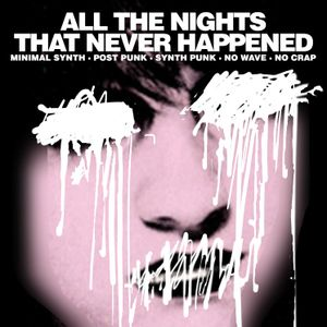 all the nights that never happened