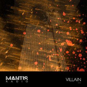 Mantis Radio 111 + Villain
