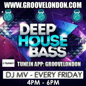 Dj Mv - The Deep Bassline House Show (Groove London Radio) (Friday 24th July 2015) (4pm - 6pm)