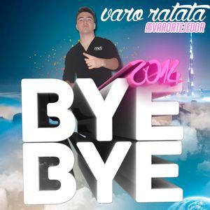 Varo Ratatá - Bye Bye 2014 (1 PISTA) [Twitter: @VaroRTejedor]