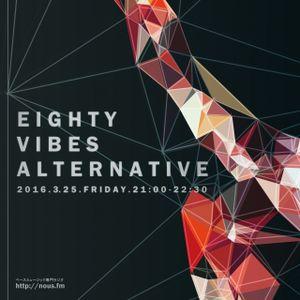 NOUS FM - Eighty-Vibes Alternative - 2016年3月25日放送分