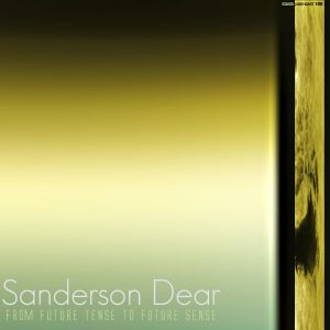 Sanderson Dear - From Future Tense To Future Sense