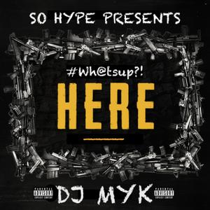 SO HYPE SHOP présente @Whatsup! HERE by DJ MYK