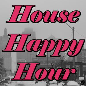 House Happy Hour: 2/15/2014