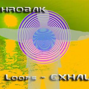 Chrobak - Loops - Exhale