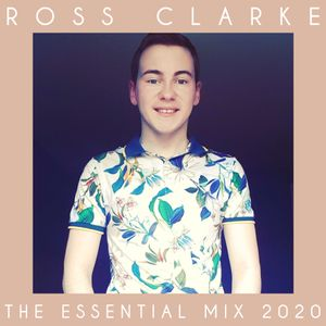 Ross Clarke Presents...The Essential Mix 2020