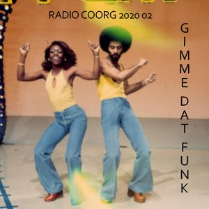RADIO COORG 2020 02 - Gimme Dat Funk - Early 80s cuts to dance to in the privacy of home!