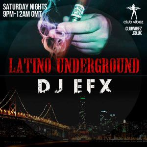 Lex Loofah's Guest mix for DJ EFX's Latino Underground show on Club Vibez Radio 26/10/13