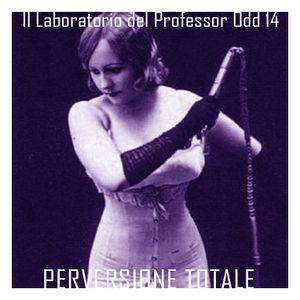 Il Laboratorio del Professor Odd 14 - Perversione Totale