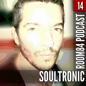 R84 PODCAST14: SOULTRONIC | room84.ch