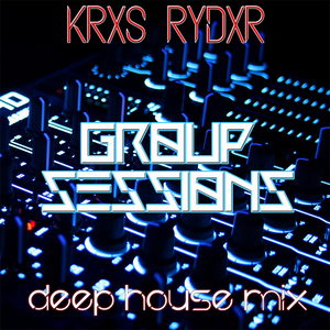 KR GROUP SESSIONS - DEEP HOUSE MIX  04-07-2016