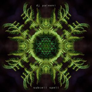 DJane Yaleeni - Subcell Spell ( Forest Psytrance )
