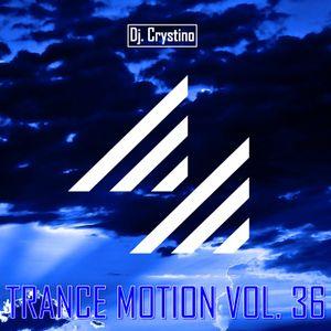 Dj. Crystino - Trance Motion Vol. 36