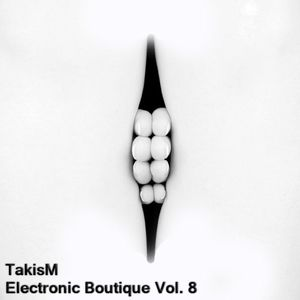 TakisM - Electronic Boutique Vol. 8