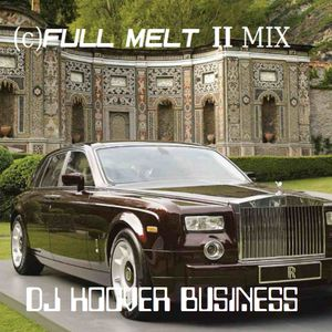 DJ HOOVER BUSINESS (c)FULL MELT II MIX PART 1