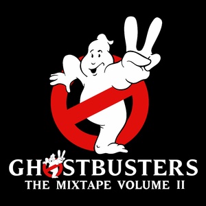 Ghostbusters The Mixtape: Volume II