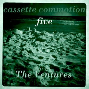 Cassette Commotion 5 : The Ventures