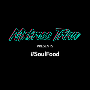 Mxtress Trina Presents Hashtag Soul Food