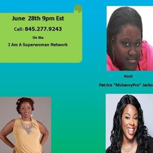 The MsSavvyPro Show Host Patrice Jackson with Guest Ash Brown & Dr. JaTaya Wiley