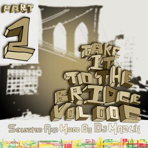 Dj Mazlik - Take It To The Bridge vol 006. Part 2. MIX (2016)