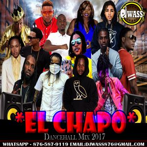 DJ WASS - EL CHAPO_DANCEHALL MIX_SEPTEMBER 2017_(EXPLICIT VERSION)