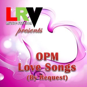 OPM LOVE SONGS (By Request)