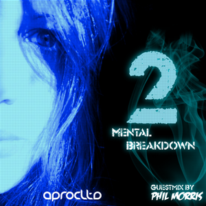 Aprocltds Mental Breakdown 2 /w Phil Morris