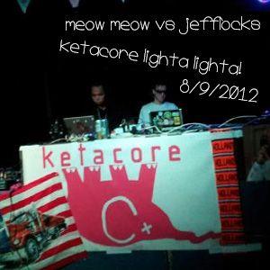 Meow Meow vs Jefflocks - Ketacore Lighta! Lighta! 8 september 2012