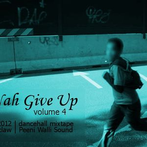 "Ripclaw - ""Nah Give Up vol. 4"" - dancehall mixtape 2012"