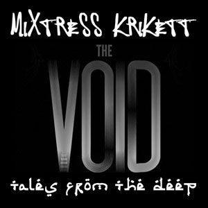 Mixtress Krikett - Tales From the Deep | The Void - liquid/psy/neuro dnb