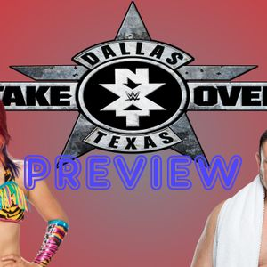NXT TakeOver: Dallas Preview   Jeff Hardy's Drunk   High Spots Podcast #19