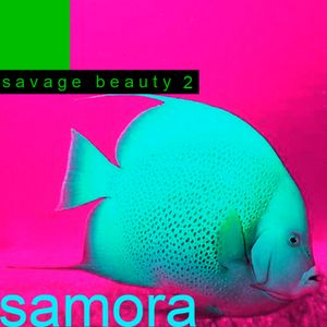 SAMORA --------------> SAVAGE BEAUTY 2