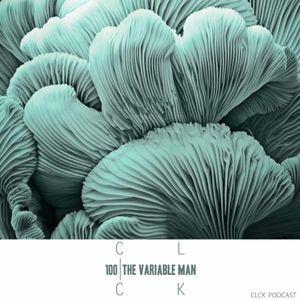 CLCK Podcast 100 - The Variable Man