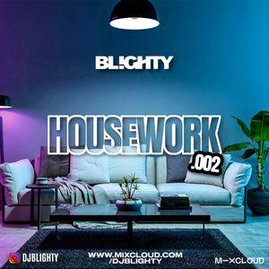 Housework.002 // House, Deep House, Pop House & U.K. House // Instagram: @djblighty