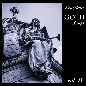 Brazilian Goth Songs Vol. II