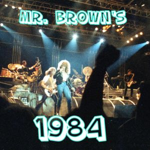 Mr. Brown's 1984 Favourites