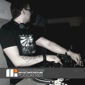 Maschinenraum Podcast 003 - Tomasz Rutkowski