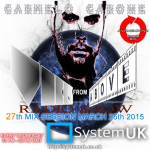 Carmelo_Carone_VIBES_FROM_ABOVE_On_System_UK_Radio-27th_Mix_Session-March_25th_2015
