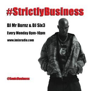 #StrictlyBusiness With DJ Mr Burnz & Six3 10/08/15