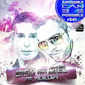 Mr. Nobody & Sied Van Riel (Guest Mix) pres. Impossible can be possible #049