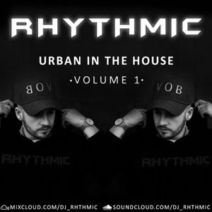 URBAN IN THE HOUSE VOLUME 1 - DJ RHYTHMIC