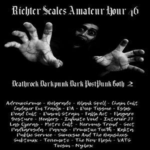 Richter Scales Amateur Hour 46 Goth, Post-Punk, Deathrock