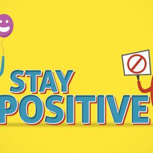 Stay Positive | I'm Optimistic