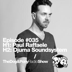 The Dog & Pony Radio Show #035: Guest Djuma Soundsystem
