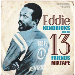 Eddie Kendricks and his 13 Friends Mixtape