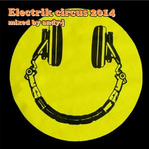 2014 Electrik circus mixed by andy-j