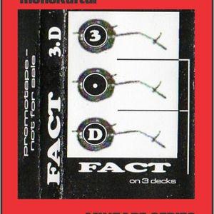 DJ FACT - 3 D (3 Decks Mix - Live @ monokultur)